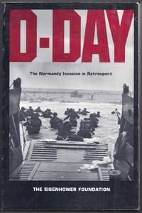 D-Day. The Normandy Invasion to Retrospect