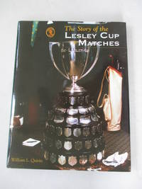 The Story of the Lesley Cup Matches