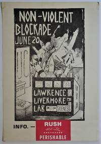 ( Anti-Nuclear Protest poster) Non-Violent Blockade June 20 Lawrence Livermore Lab