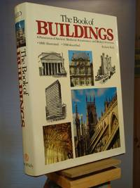 The Book of Buildings: A Panorama of Ancient, Medieval, Renaissance, and Modern Structures -- w/ Dust Jacket