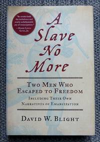 image of A SLAVE NO MORE:  TWO MEN WHO ESCAPED TO FREEDOM, INCLUDING THEIR OWN NARRATIVES OF EMANCIPATION.