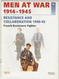 image of Men at War 1914-1945 56: Resistance and Collaboration 1940-45: French Resistance Fighter
