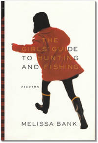 The Girls' Guide to Hunting and Fishing. by  Melissa BANK - Signed First Edition - 1999. - from Orpheus Books and Biblio.co.uk