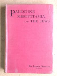 Palestine, Mesopotamia, and The Jews. The Spiritual Side of History. With a Synopsis of the War.
