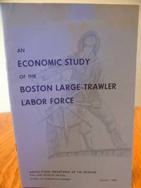 image of An Economic Study of the Boston Large-Trawler Labor Force; Circular 248