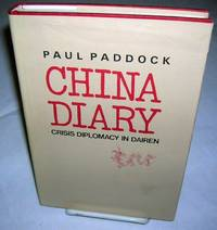 CHINA DIARY: Crisis diplomacy in Dairen by Paddock, Paul - 1977