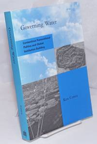 image of Governing Water: Contentious Transnational Politics and Global Institution Building