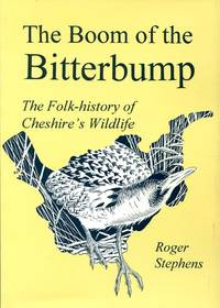 image of The Boom of the Bitterbump: The Folk-history of Cheshire's Wildlife (Signed By Author)