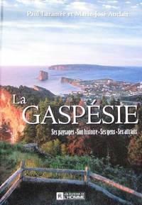 La Gaspésie. Ses paysages, son histoire, ses gen,s ses attraits by  Marie-José  Paul; Auclair - Hardcover - 2003 - from Librairie La Foret des livres (SKU: R3744)