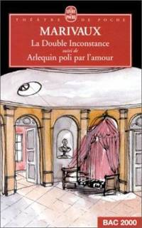 La Double Inconstance Arlequin Poli P/Amour (Ldp Theatre) (English and French Edition)