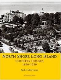 image of North Shore Long Island: Country Houses, 1890-1950