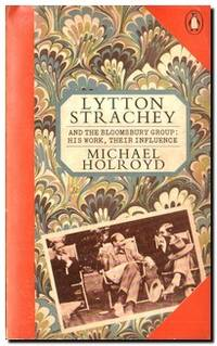Lytton Strachey and the Bloomsbury Group  His Work, Their Influence