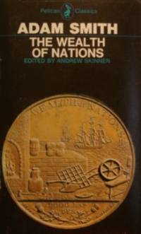 The Wealth of Nations, Books 1-3 (In One Volume)