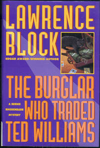 BURGLAR WHO TRADED TED WILLIAMS A Bernie Rhodenbarr Mystery, Block, Lawrence