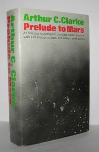PRELUDE TO MARS An Omnibus Containing the Complete Novels Prelude to Space  and the Sands of Mars...