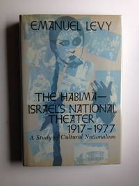 The Habima--Israel's National Theater  1917-1977  A Study of Cultural Nationalism
