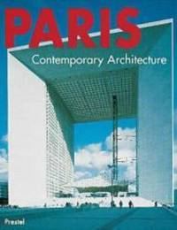 Paris - Contemporary Architecture by  Andrea and Gerhard Matzig and Sebastian Redecke Gleiniger - 1st - 1997 - from Monroe Street Books (SKU: 201955)