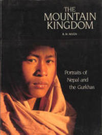 The Mountain Kingdom: Portraits of Nepal and the Gurkhas by  Bruce M Niven - Paperback - First Edition - 1987 - from Books Online Plus (SKU: 1857)