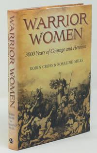 Warrior Women:  3000 Years of Courage and Heroism