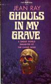 GHOULS IN MY GRAVE ... Translated from the French by Lowell Bair