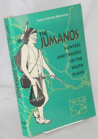 The Jumanos, hunters and traders of the South Plains by  Nancy Parrott Hickerson - Paperback - 1994 - from Bolerium Books Inc., ABAA/ILAB (SKU: 214504)