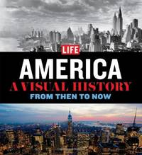 image of Life: America: A Photographic Journey--Then and Now (Visual History)