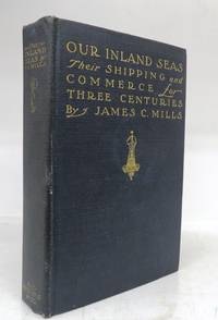 Our Inland Seas: Their Shipping & Commerce for Three Centuries