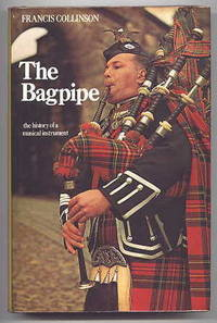 THE BAGPIPE:  THE HISTORY OF A MUSICAL INSTRUMENT.
