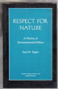 RESPECT FOR NATURE A Theory of Environmental Ethics