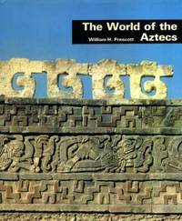 image of THE WORLD OF THE AZTECS.