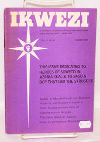 image of IKWEZI; a journal of South African and Southern African political analysis; vol. II, no. III, August 1976; This issue is dedicated to heroes of Soweto in Azania