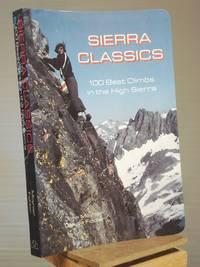 Sierra Classics: 100 Best Climbs in the High Sierra (Regional Rock Climbing Series)