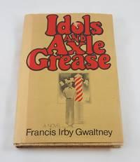 Idols and Axle Grease