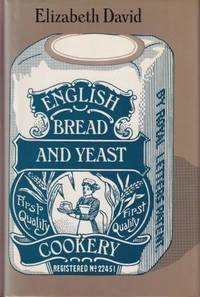 English Bread & Yeast Cookery by  Elizabeth David - First Edition - 1977 - from Books for Cooks (SKU: 0713910267-01)