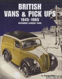 British Vans and Pick Ups 1945-1965 including Camper Vans