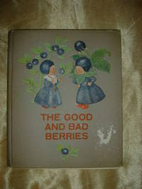 The Good and Bad Berries by Ida Bohatta Morpurgo/June Head English Vesion - Hardcover - 1936 - from Laura's Rare Books (SKU: 000872)