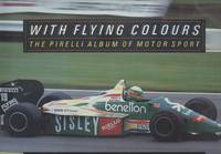 With Flying Colours: Pirelli Album of Motor Sport