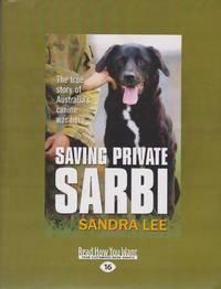 Saving Private Sarbi: The True Story of Australia's Canine Hero