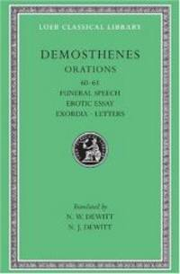 Funeral Speech, Erotic Essay 60-61,  Exordia and Letters (Loeb Classical Library)