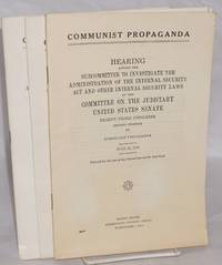 Communist propaganda: Hearing before the Subcommittee to Investigate the Administration of the Internal Security Act and Other Internal Security Laws and the Committee on the Judiciary, United States Senate, Eighty-third Congress, second session on Communist propaganda. (parts 1, 2 and 3)