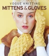 image of Vogue(r) Knitting Mittens & Gloves (Vogue Knitting)