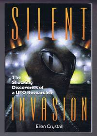 Silent Invasion, The Shocking Discoveries of a UFO Invasion