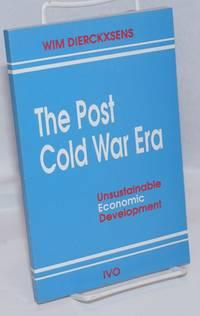 The post cold war era, unsustainable economic development