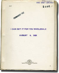 image of I Can Get It for You Wholesale (Original screenplay for the 1951 film with script breakdown lists)