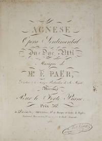 Agnese Opera Sentimental In Due Atti... Arrangé Pour le Forte Piano. Prix 36f... 983. [Piano-vocal score]