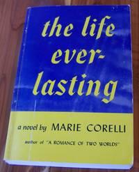 Life Everlasting: A Romance of Reality