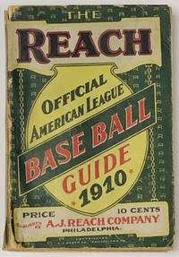 The REACH OFFICIAL AMERICAN LEAGUE BASE BALL GUIDE For 1910.; An Annual Compendium of Base Ball Records