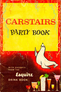 Carstairs Party Book With Excerepts From the Esquire Drink Book