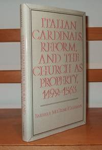 Italian Cardinals, Reform and the Church as Property, 1492-1563 (Publications of the UCLA Center for Medieval & Renaissance Studies)