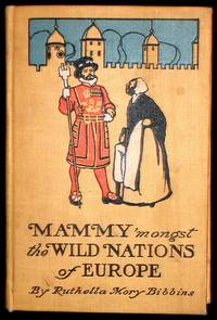 Mammy 'Mongst the Wild Nations of Europe by  Ruthella Mory Bibbins - Hardcover - 1904. - from Heldfond Book Gallery, ABAA-ILAB (SKU: 7867)